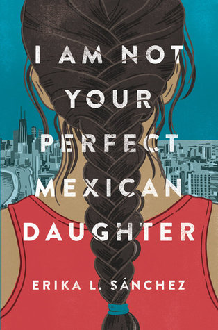 Not Your Perfect Mexican Daughter